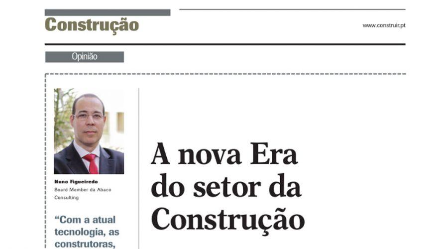 Revista Construir – A nova Era do setor da Construção